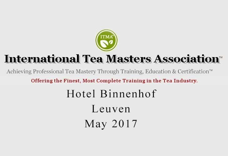 Tea sommelier course ITMA - Leuven May 2017