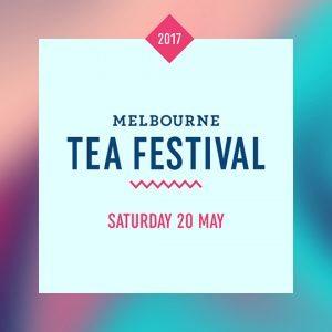 MELBOURNE TEA FESTIVAL 2017