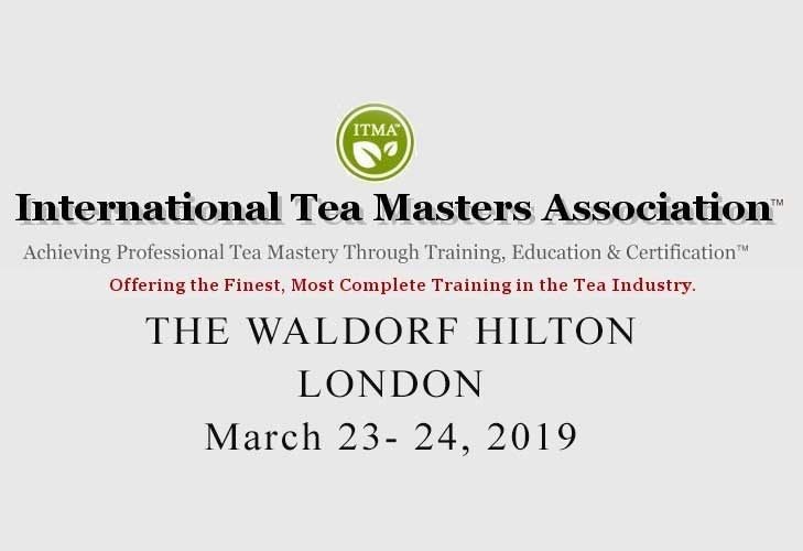 ITMA Tea Sommelier Certification Course - London - March 23 - 24, 2019