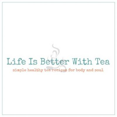 Life Is Better With Tea